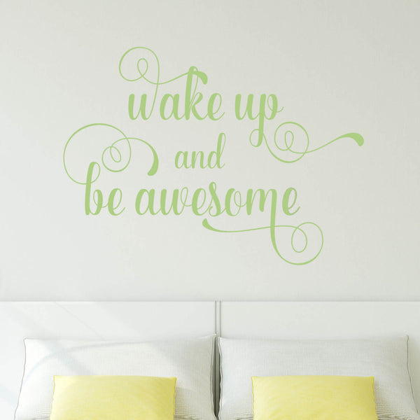 Wake Up and Be Awesome Vinyl Wall Decal