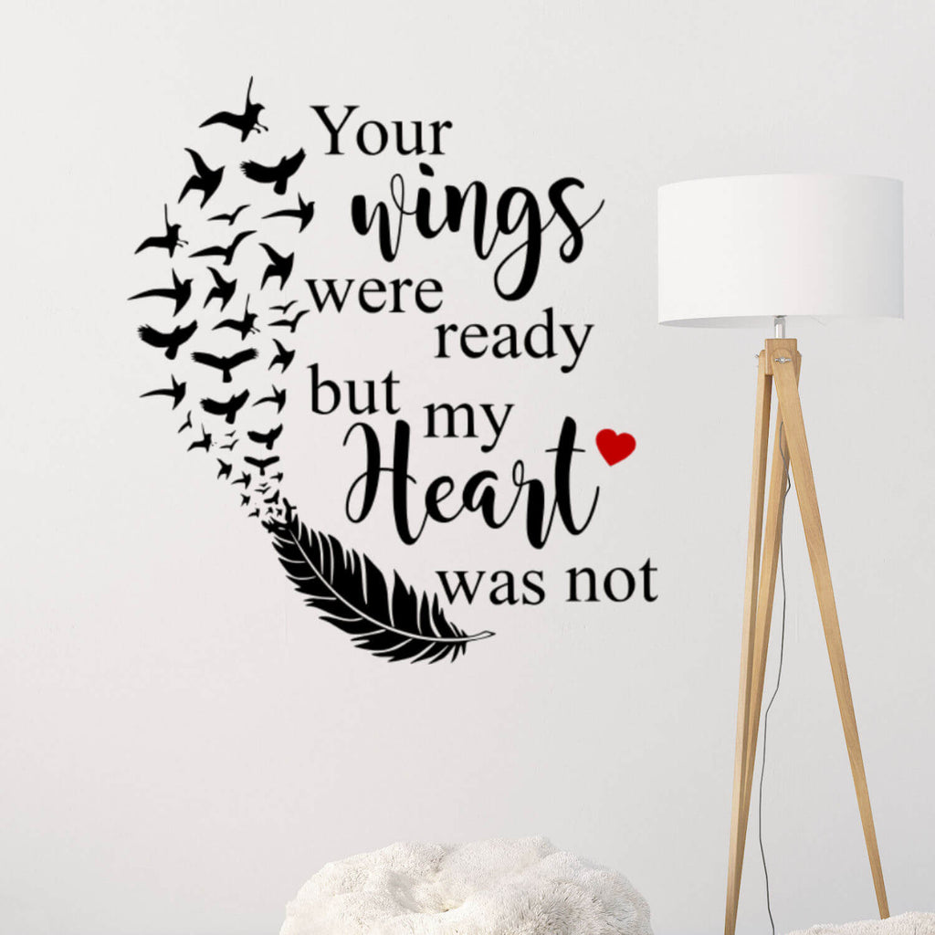 Your Wings Were Ready But My Heart Was Not Vinyl Wall Decal