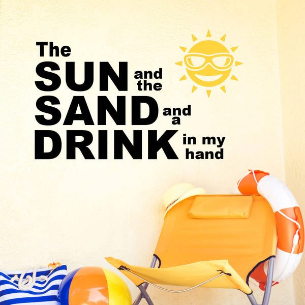 Sun, Sand and a Drink in My Hand Vinyl Wall Decal
