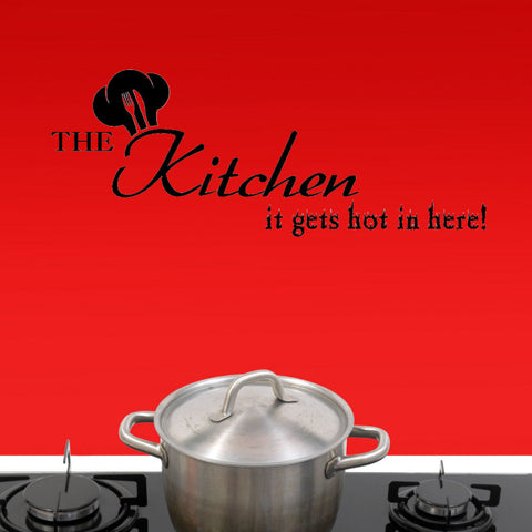 Kitchen, It Gets Hot In Here Wall Decal