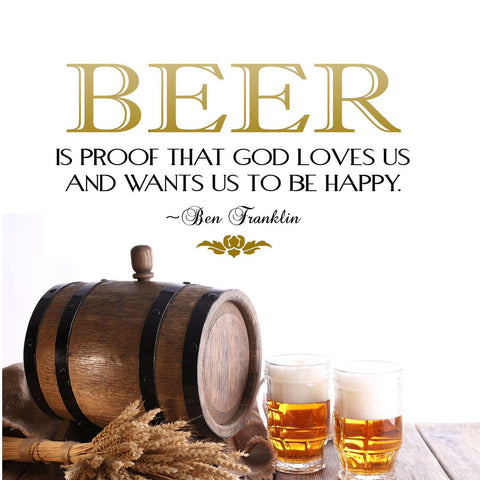 Beer is Proof That God Loves Us Vinyl Wall Decal - 2 Color