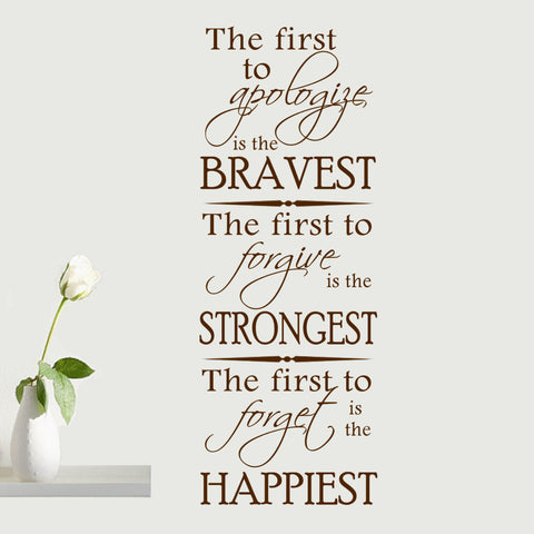 """The First to Apologize is the Bravest"" Vinyl Wall Quote Decal"