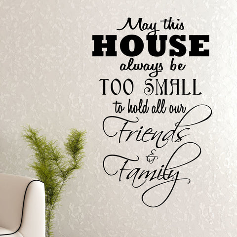 May This House Be Too Small Wall Decal