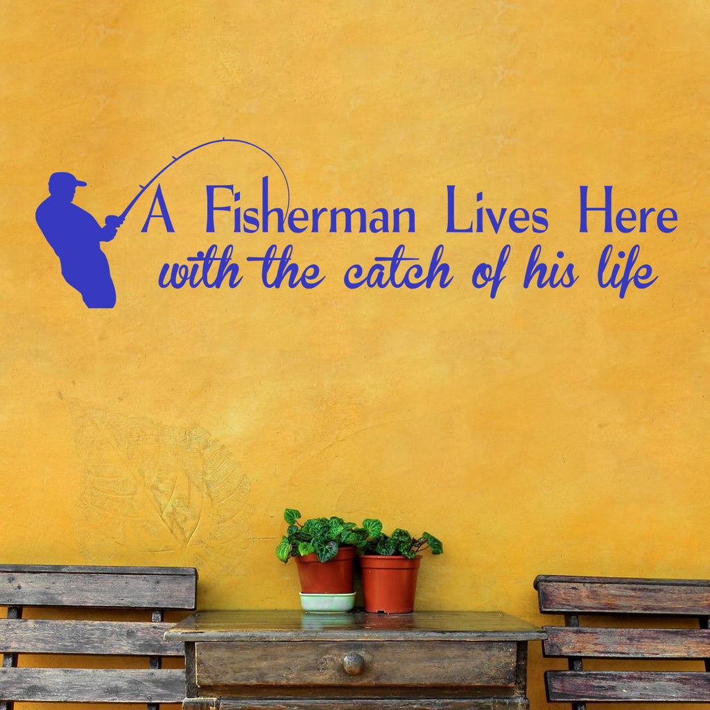 A Fisherman Lives Here Wall Decal