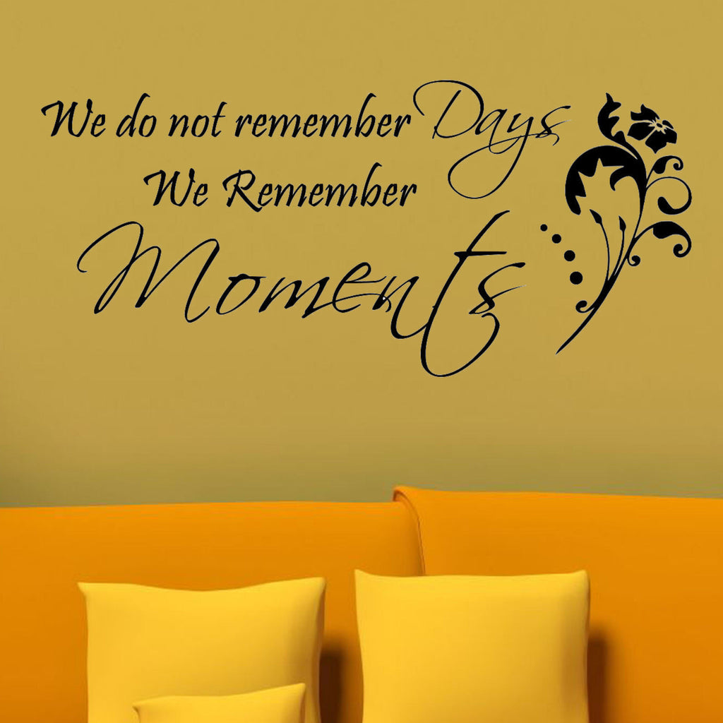 We Remember Moments Not Days Wall Decal Sticker