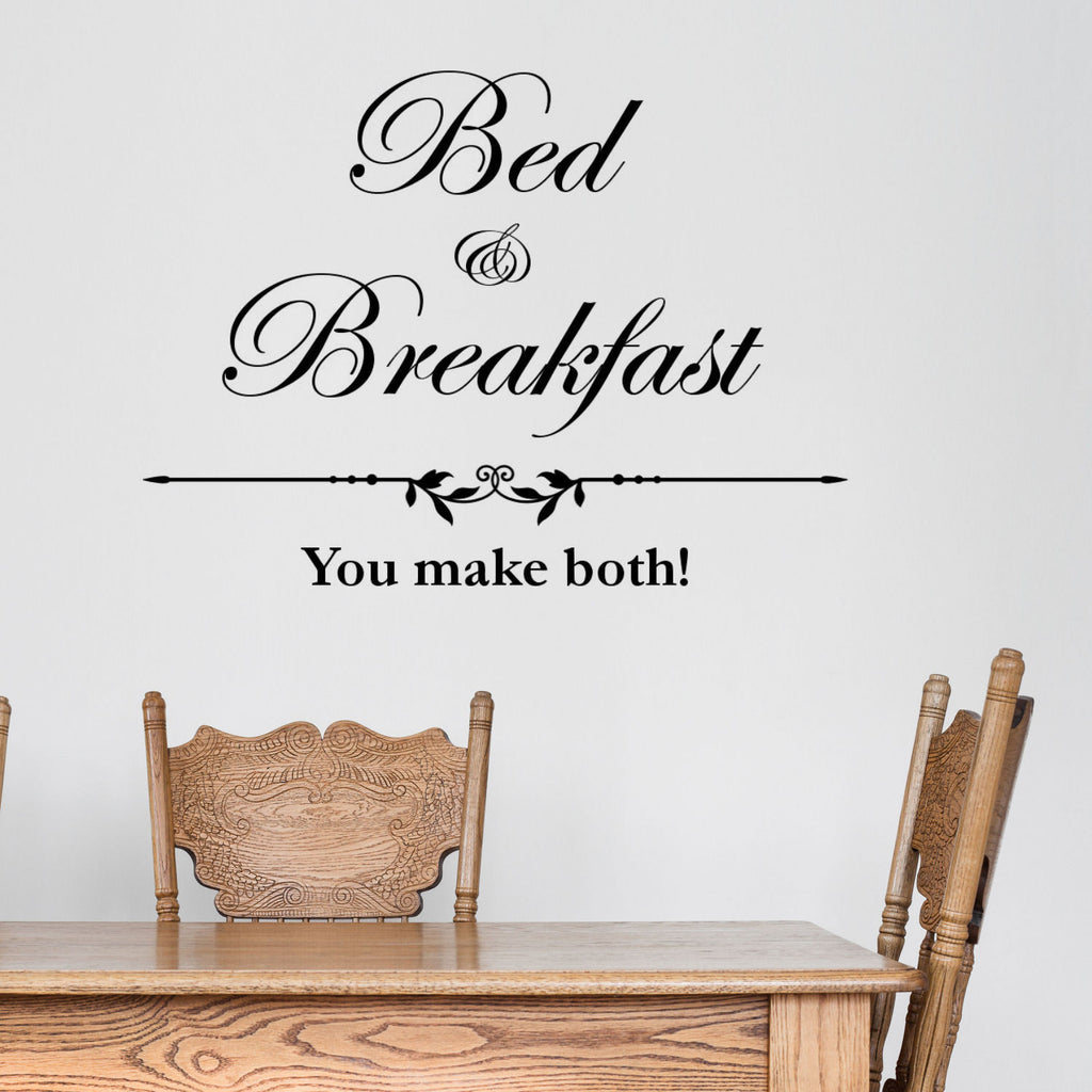 Bed & Breakfast, You Make Both- Funny Wall Decal Graphic
