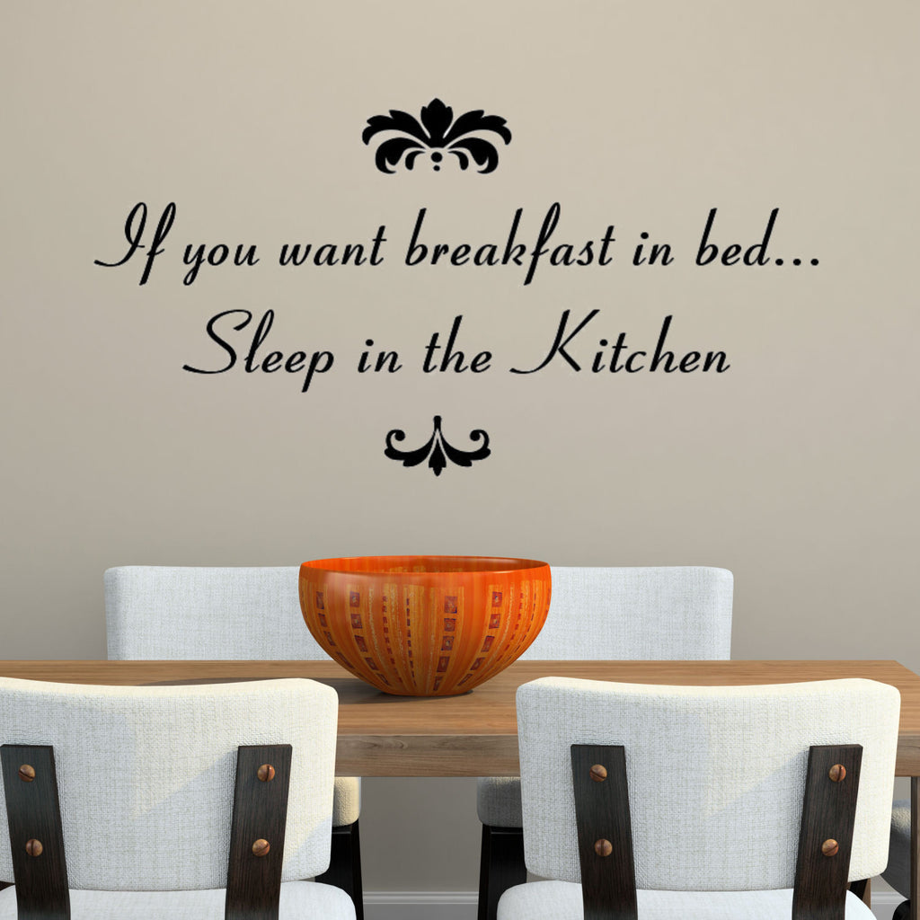If You Want Breakfast in Bed- Funny Wall Decal Graphic
