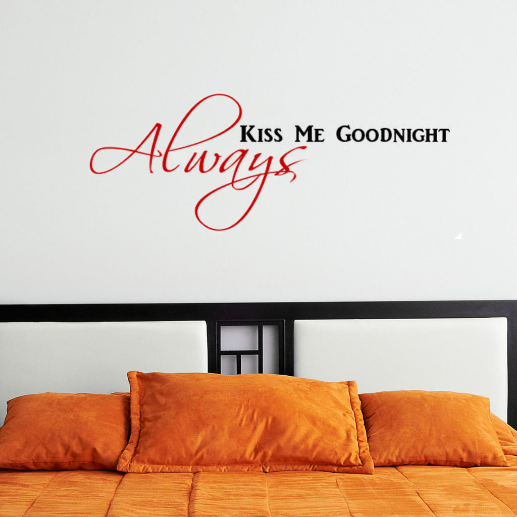 Always Kiss Me Goodnight Wall Decal Graphic