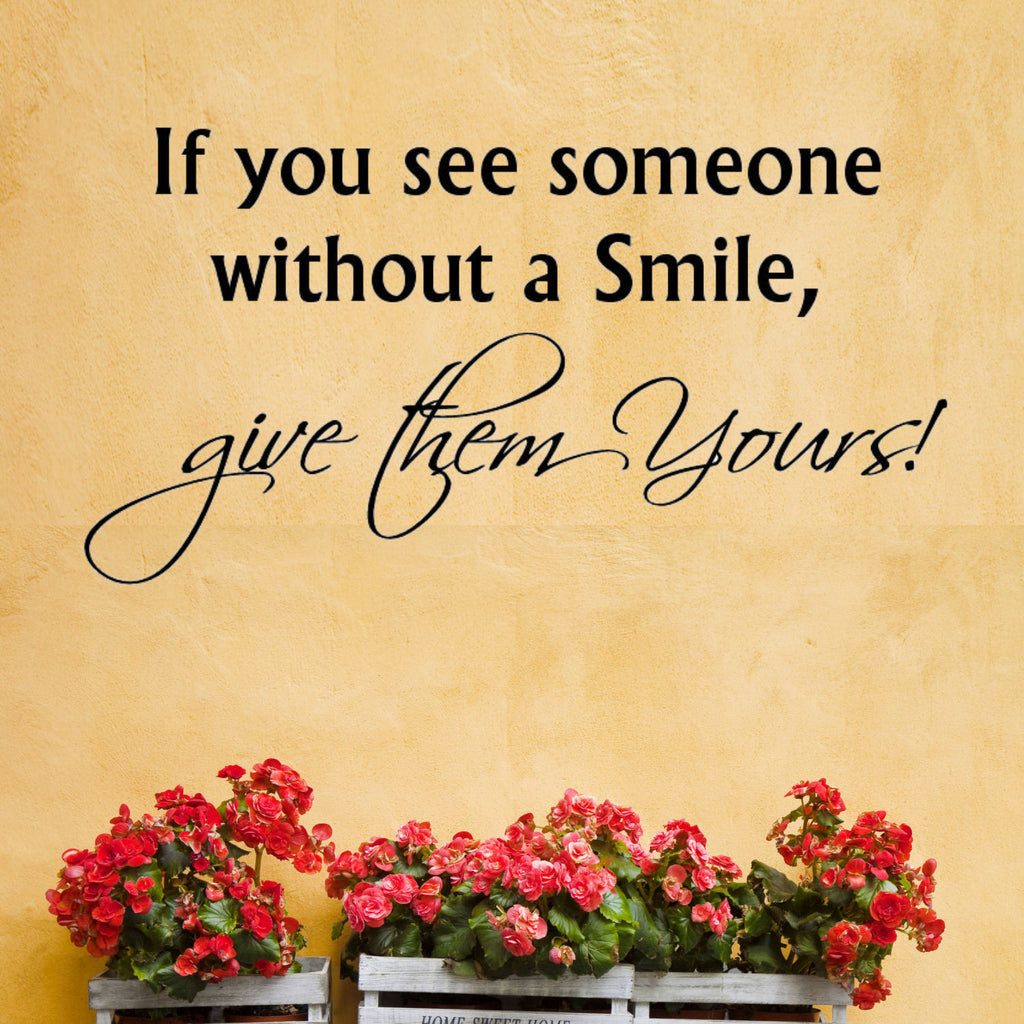 If You See Someone Without A Smile Wall Decal Graphic