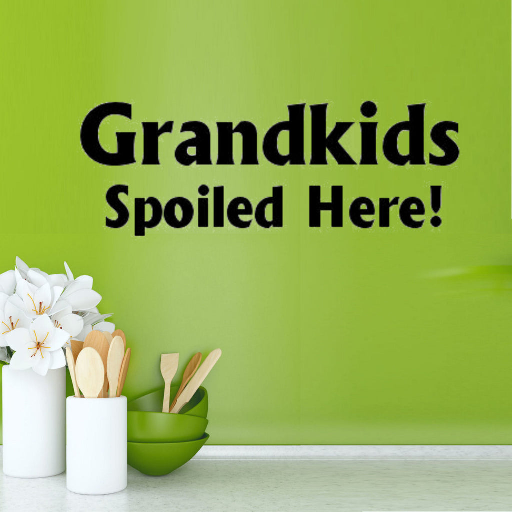 Grandkids Spoiled Here Wall Decal Graphic