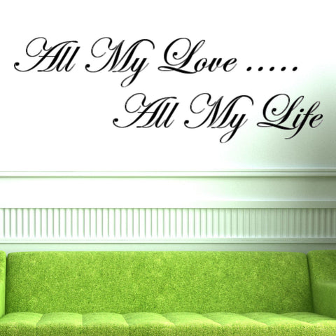 All My Love All My Life Wall Decal Graphic