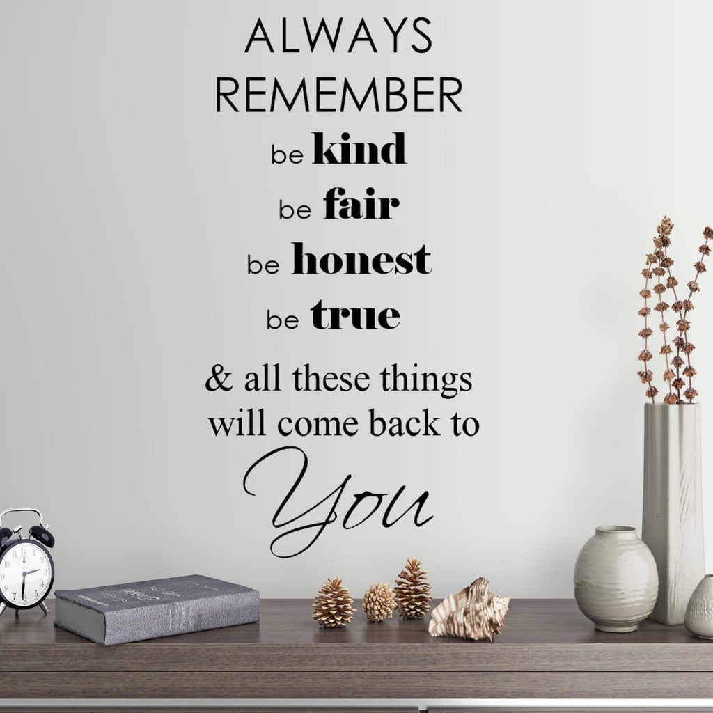 Always Remember, Be Kind, Be Fair....Wall Quote Decal