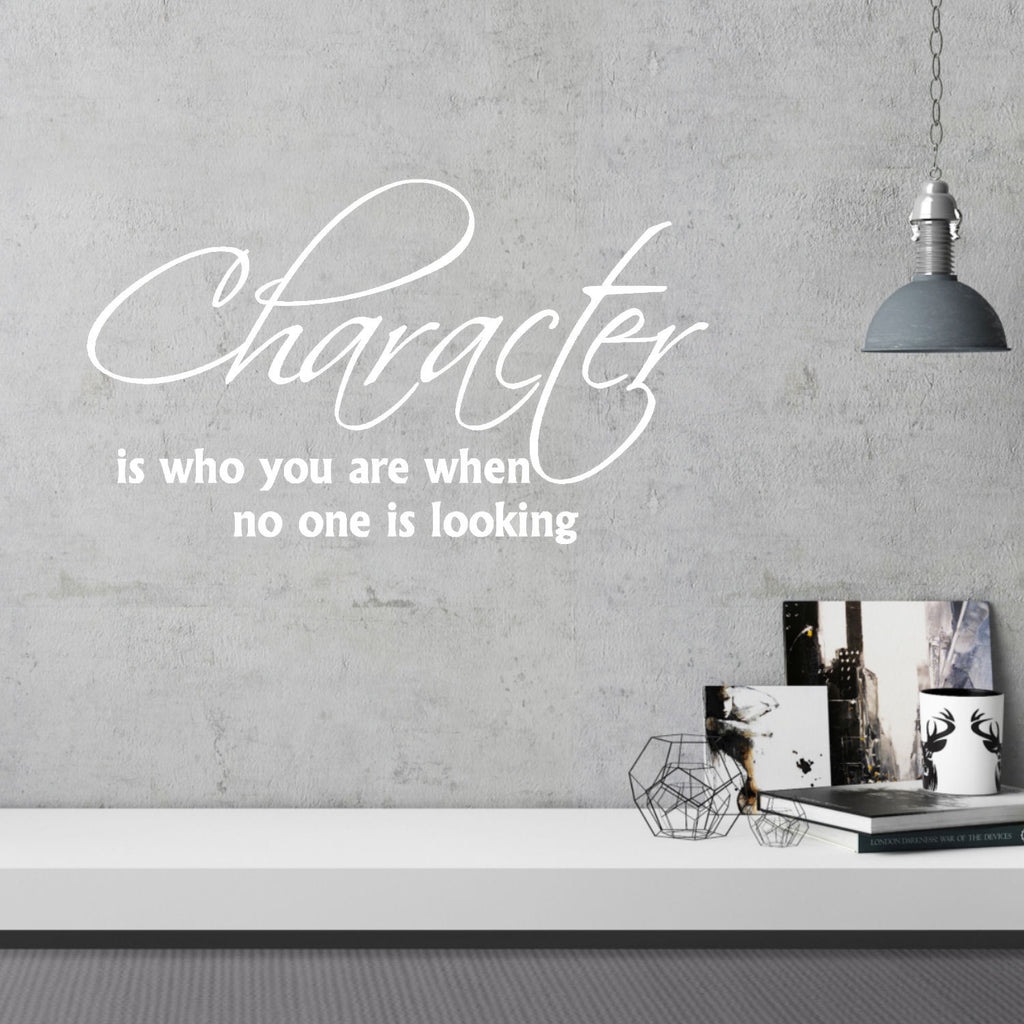 Character is Who You Are When No One is Looking Wall Quote Decal