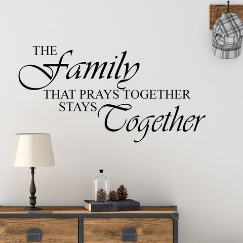 The Family that Prays Together Stays Together Wall Quote Decal