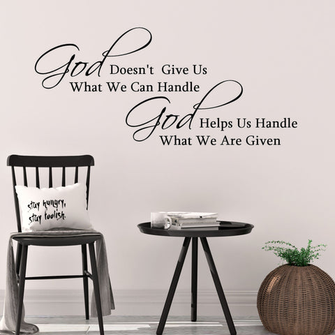 God Doesn't Give Us What We Can Handle Wall Quote Decal