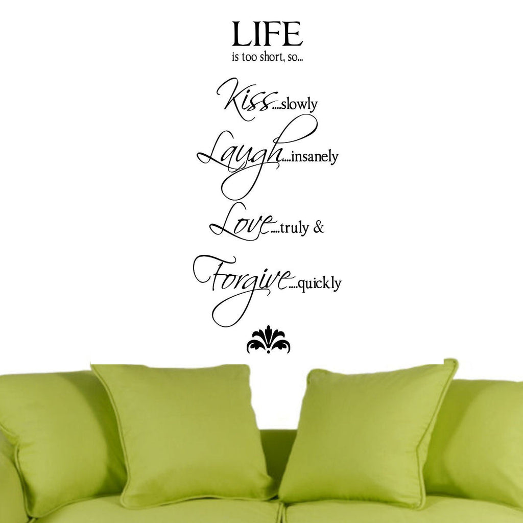 Life is too short, so....' Vinyl Wall Art Decal Quote