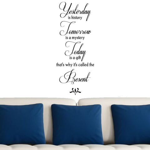 'Yesterday is history..' Vinyl Wall Art Decal Quote