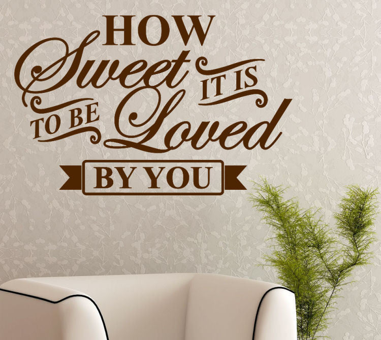 How Sweet it is to Be Love Vinyl Wall Decal