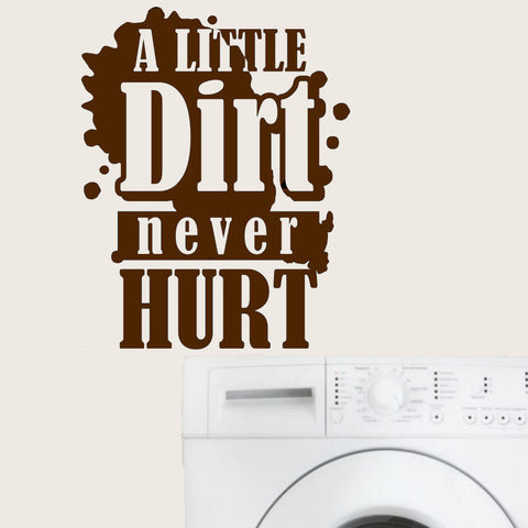 'A Little Dirt Never Hurt' Vinyl Wall Decal
