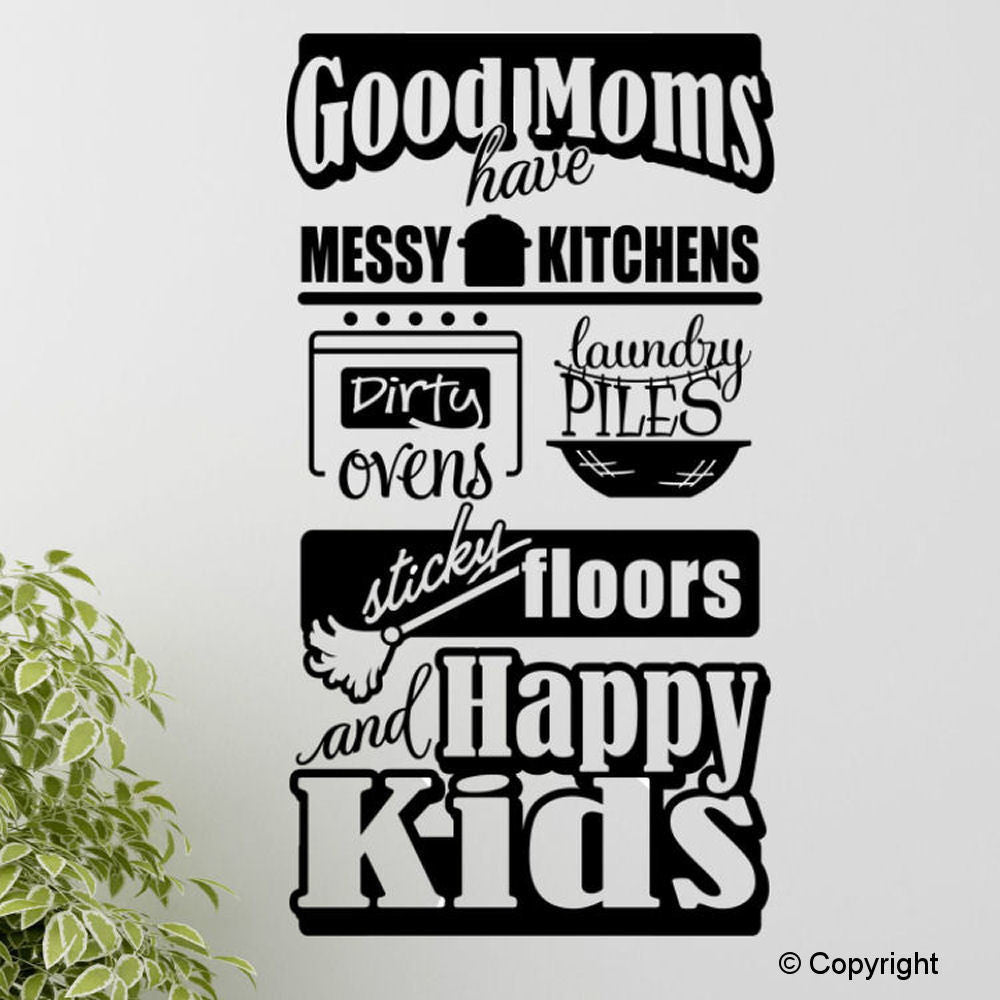 Good Moms Have Messy Kitchens Vinyl Wall Decal