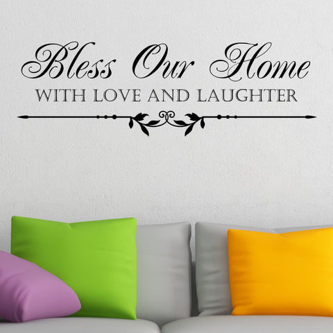 Bless Our Home With Love and Laughter Vinyl Wall Quote Decal