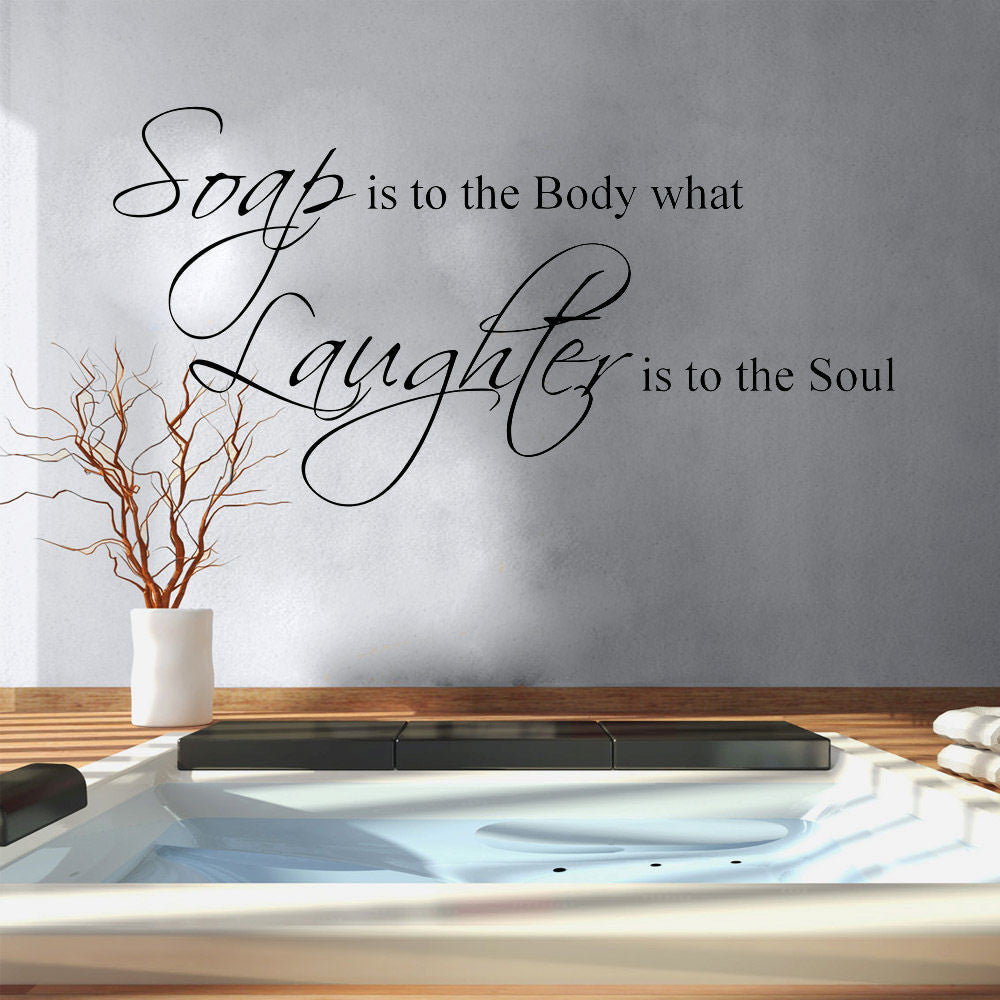 Soap is to the Body... Wall Decal Sticker