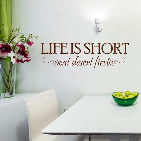 Life is Short, Eat Desert First Wall Decal