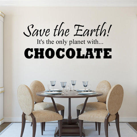 Save the Earth, It's the only Planet with Chocolate Wall Decal