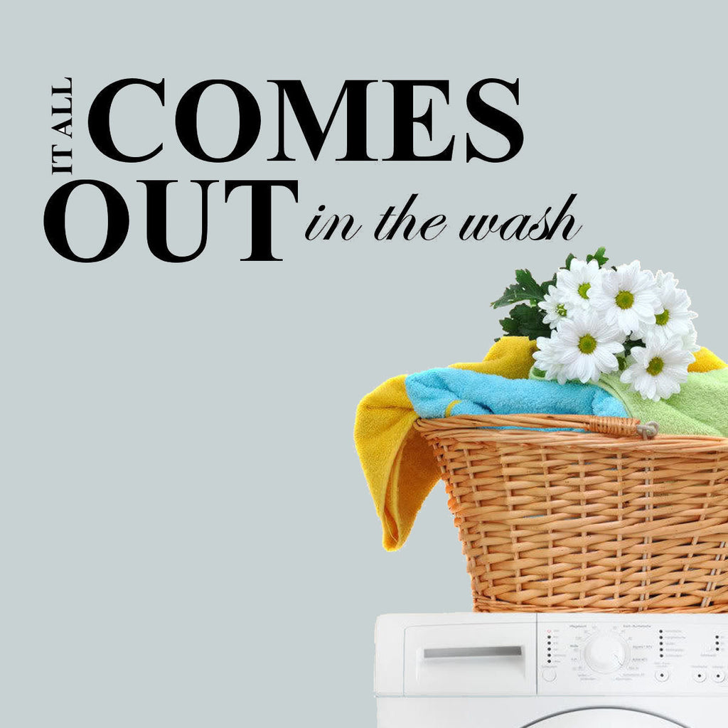 It All Comes Out In the Wash Wall Decal Sticker