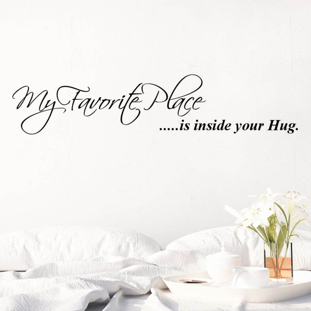 My Favorite Place is Inside Your Hug Wall Decal Graphic
