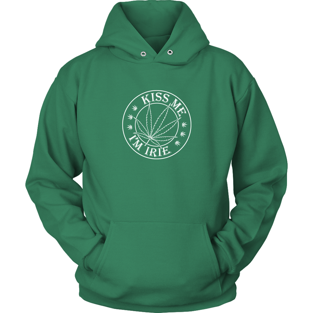 Kiss me im Irie Cannabis Lifestyle Hoodie - Many Colors Available - Mind . Body . Spirit . Mana - Cannabis Marijuana Lifestyle Women's Clothing