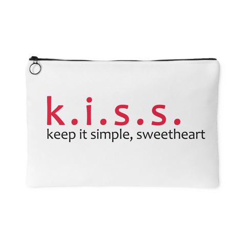 "k.i.s.s. keep it simple, sweetheart 8""x5"" or 12""x8""  Zipper Clutch Accessory Pouch"