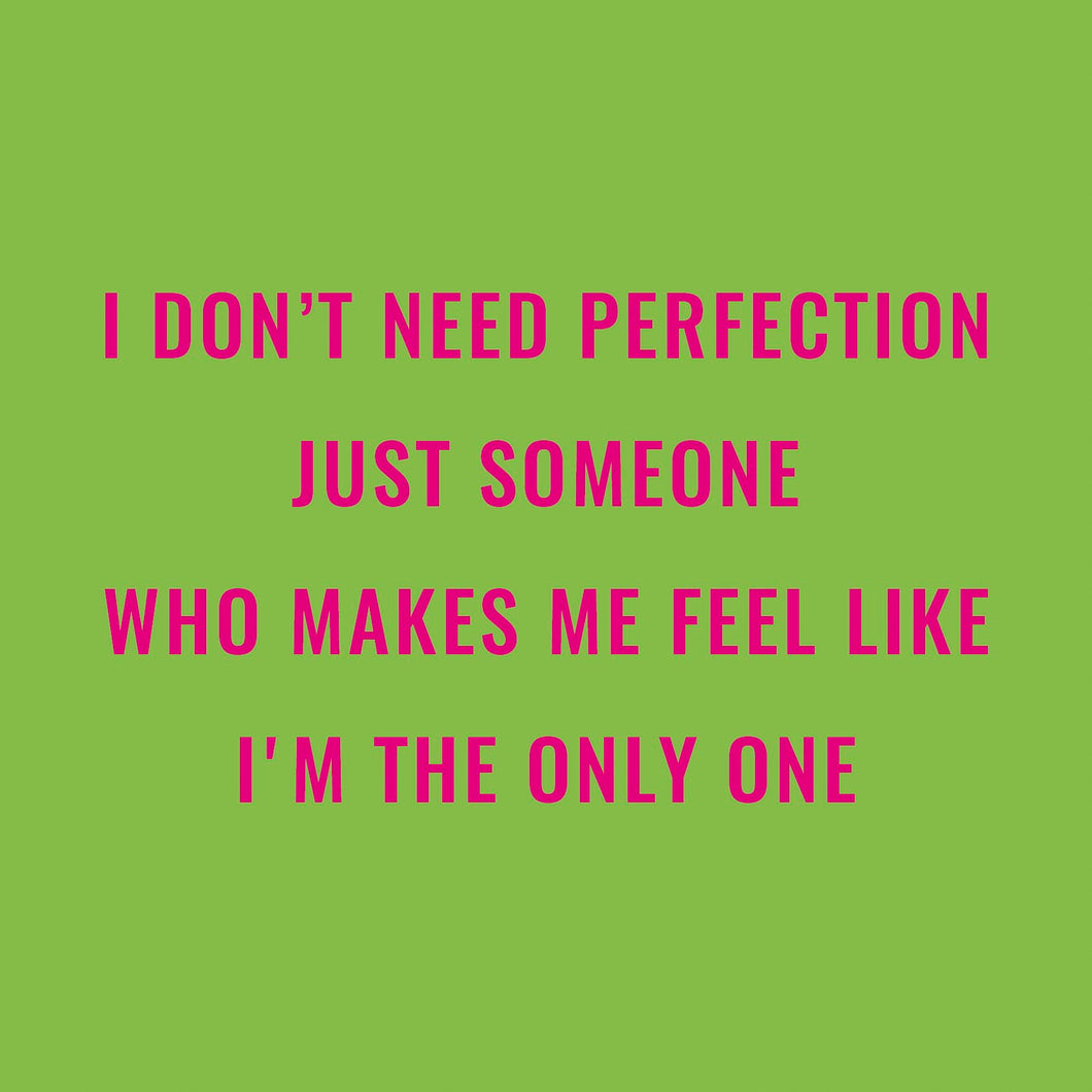 I Don't Need Perfection