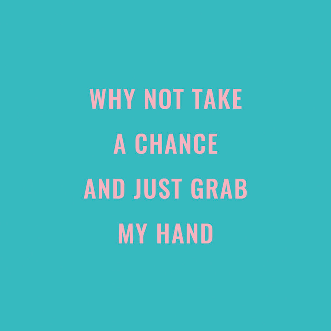 Why Not Take A Chance