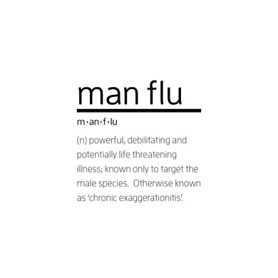 Man Flu 'Chronic Exaggerationitis'