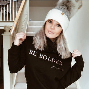 "Be Bolder ""You got this"" crew neck sweater"