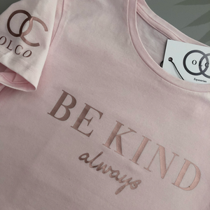 Be Kind always t-shirt (rose gold)