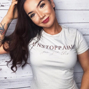 """Unstoppable"" you got this - t-shirt"