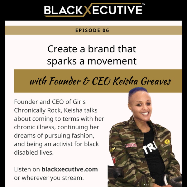 Create a brand that sparks a movement-By Jasmine Clarke-BlackXecutive