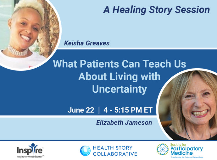 What Patients Can Teach Us About Living with Uncertainty: A Healing Story Session