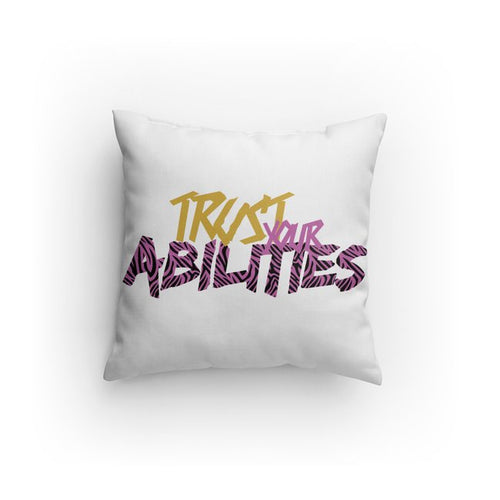 Trust Your Abilities Throw Pillow-Pink