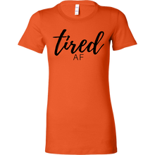 TIRED AF Women's Slim Fit T-Shirt