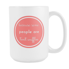 Because Some People are Twat Waffles - Large Mug