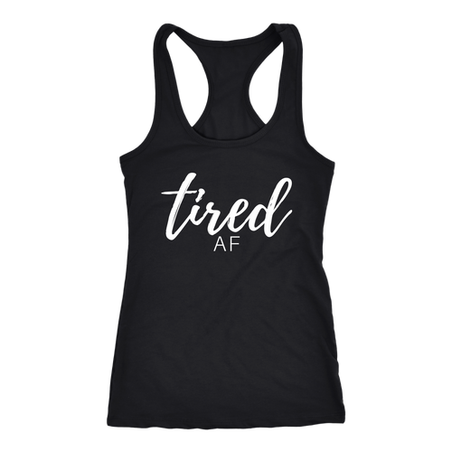 TIRED AF Women's Racerback Tank Top - White Font