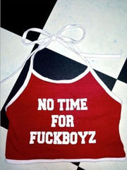 No Time For Fuckboyz Top