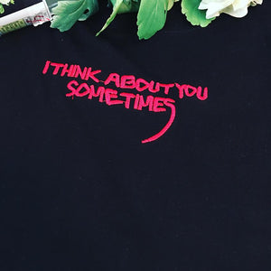 Think About You Sometimes Tee