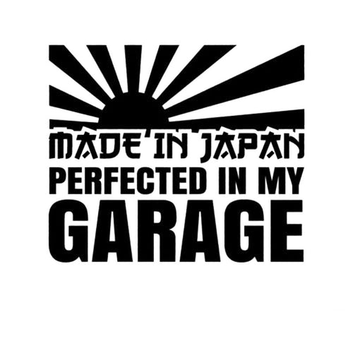 Made In Japan Perfected In My Garage Decal