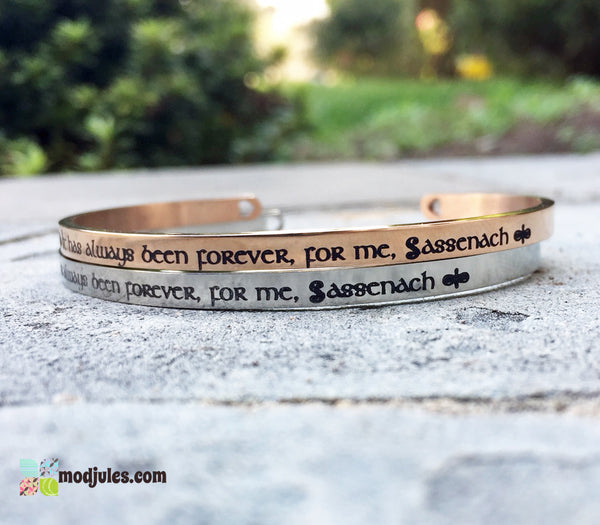 Sassenach Quote Cuff, It Has Always Been Forever, For Me, Sassenach, Personalized Romantic Celtic Cuff Bracelet-Bracelet-Mod Jules