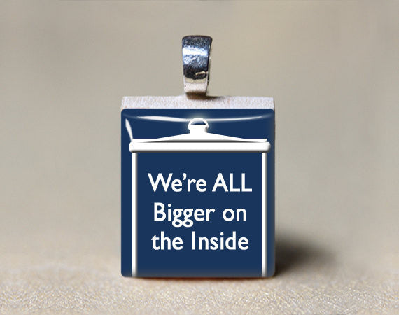 We're All Bigger on the Inside Dr Who Scrabble Tile Pendant-Scrabble Pendant-Mod Jules