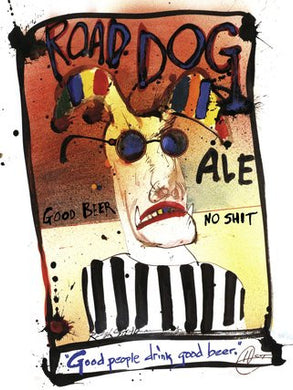 Ralph Steadman Flying Dog Road Dog Ale Signed Print